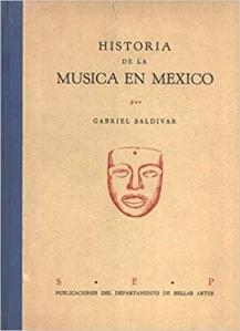 Historia de la Musica en Mexico by Gabriel Saldívar